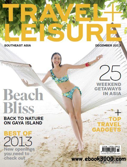Travel + Leisure Southeast Asia - December 2013 free download