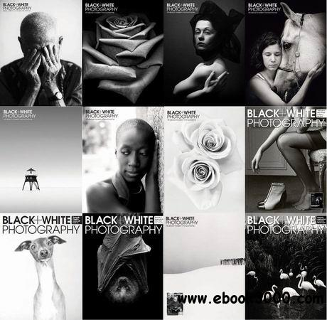 Black + White Photography Magazine 2013 Full Collection (13 + 3 Special Issues) free download