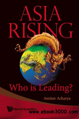 Asia Rising: Who is Leading? free download
