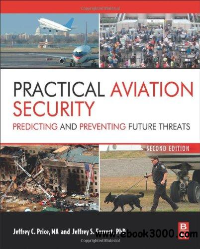 Practical Aviation Security, Second Edition: Predicting and Preventing Future Threats free download