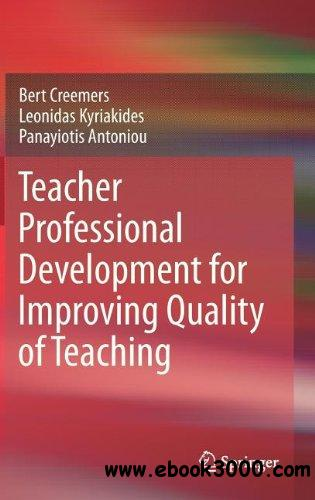 Teacher Professional Development for Improving Quality of Teaching free download