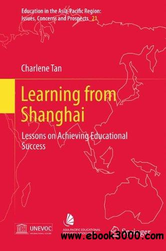 Learning from Shanghai: Lessons on Achieving Educational Success free download
