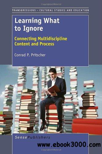 Learning What to Ignore: Connecting Multidiscipline Content and Process free download