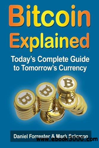 Bitcoin Exposed: Today's Complete Guide to Tomorrow's Currency free download