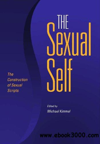 The Sexual Self: The Construction of Sexual Scripts free download