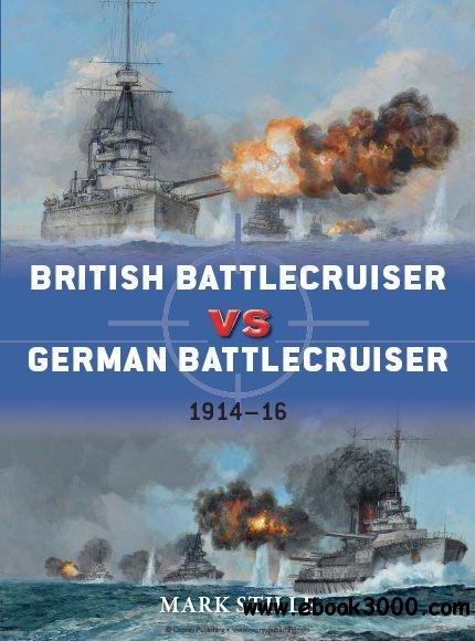 British Battlecruiser vs German Battlecruiser: 1914C16 (Osprey Duel 56) free download