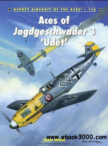 Aces of Jagdgeschwader 3 Udet (Osprey Aircraft of the Aces 116) free download