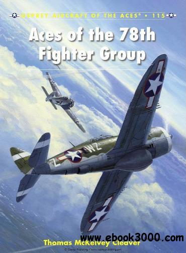 Aces of the 78th Fighter Group (Osprey Aircraft of the Aces 115) free download