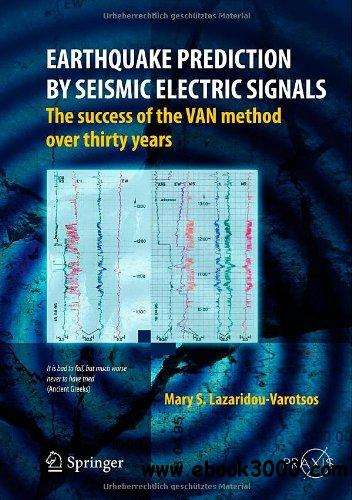 Earthquake Prediction by Seismic Electric Signals: The success of the VAN method over thirty years free download
