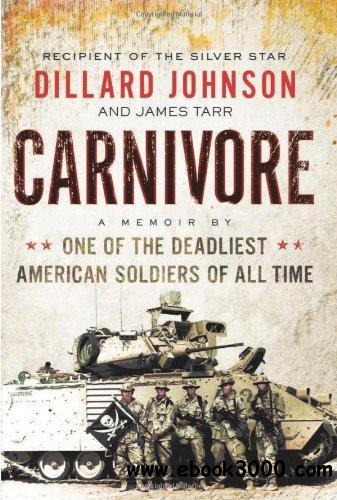 Carnivore: A Memoir by One of the Deadliest American Soldiers of All Time free download
