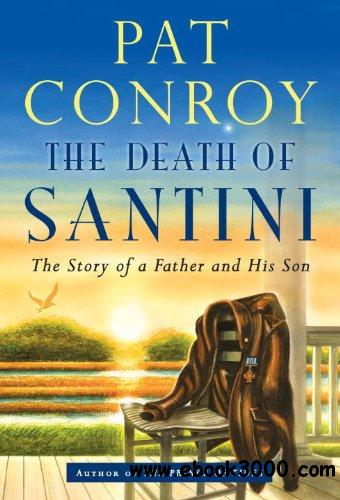 The Death of Santini: The Story of a Father and His Son free download