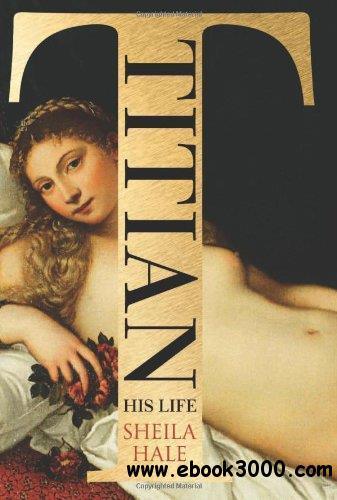 Titian: His Life free download