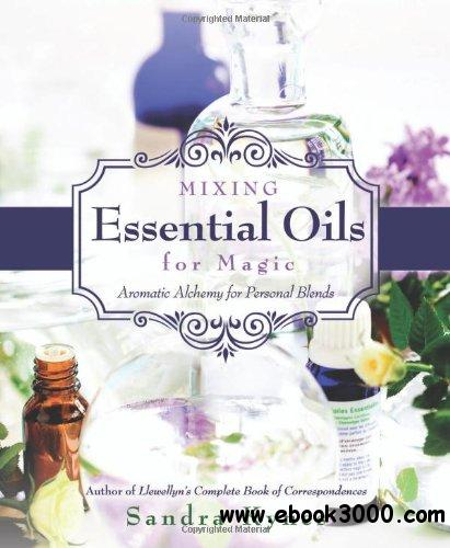 Mixing Essential Oils for Magic: Aromatic Alchemy for Personal Blends free download