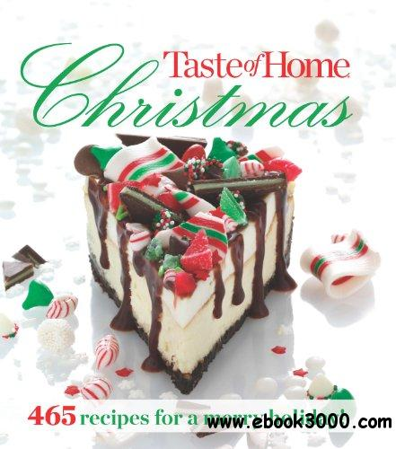 Taste of Home Christmas: 465 Recipes For a Merry Holiday free download