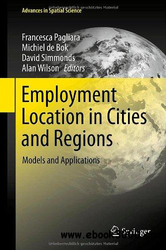 Employment Location in Cities and Regions: Models and Applications free download