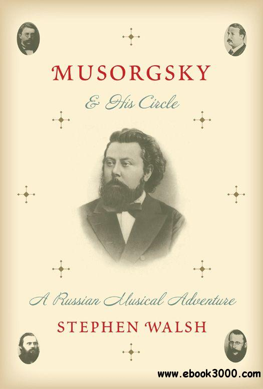 Musorgsky and his Circle: A Russian Musical Adventure free download