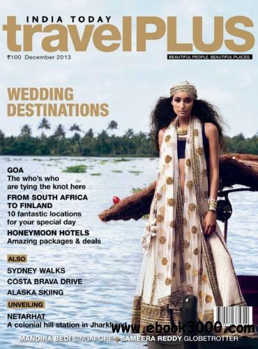India Today Travel Plus - December 2013 free download