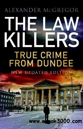 The law killers: True Crime from Dundee free download