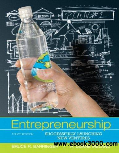 Entrepreneurship: Successfully Launching New Ventures, 4 edition free download