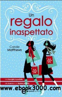 Carole Matthews - Un regalo inaspettato free download