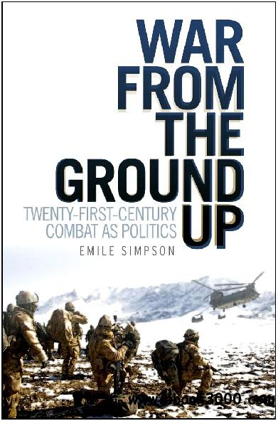 War From the Ground Up: Twenty-First Century Combat as Politics free download