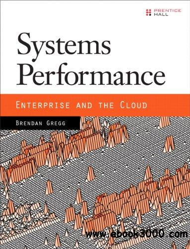 Systems Performance: Enterprise and the Cloud free download
