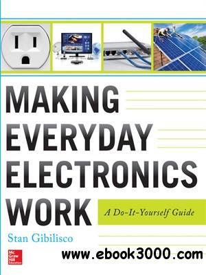 Making Everyday Electronics Work: A Do-It-Yourself Guide free download