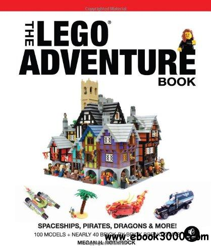 The LEGO Adventure Book, Vol. 2: Spaceships, Pirates, Dragons & More!: Spaceships, Pirates, Dragons & More! free download