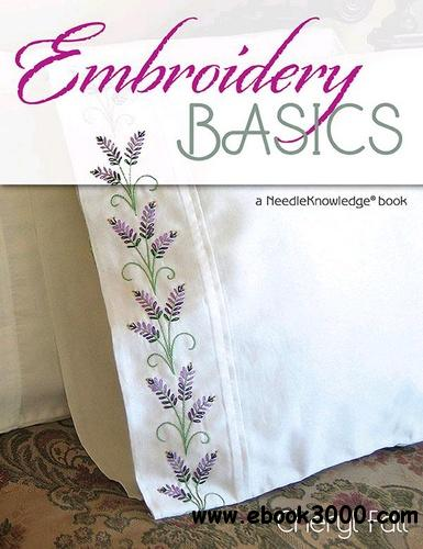 Embroidery Basics: A NeedleKnowledge Book free download