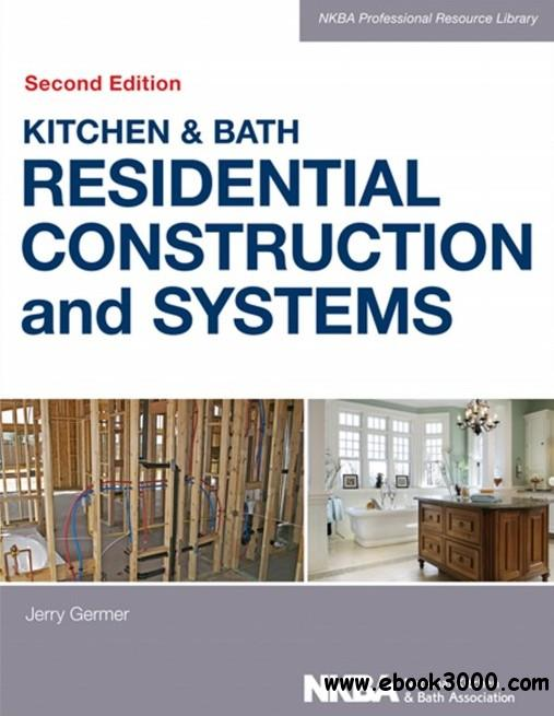 Kitchen & Bath Residential Construction and Systems, 2nd Edition free download