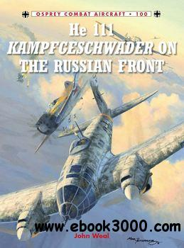 He 111 Kampfgeschwader on the Russian Front (Osprey Combat Aircraft 100) free download