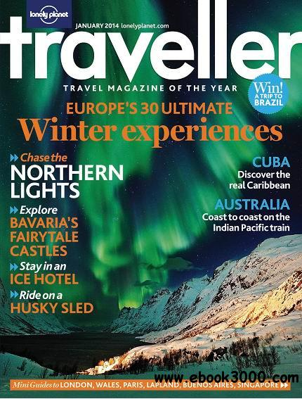 Lonely Planet Traveller - January 2014 free download