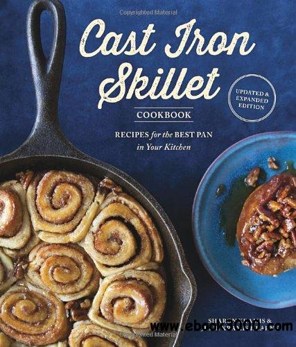 The Cast Iron Skillet Cookbook, 2nd Edition free download
