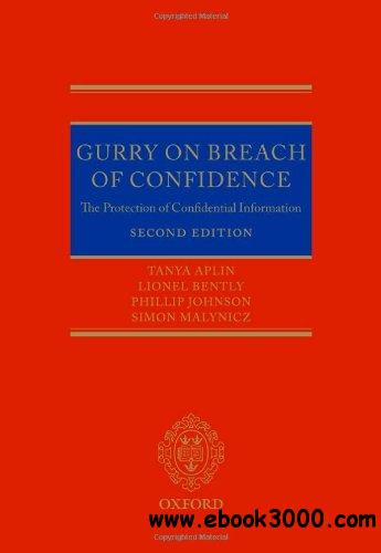 Gurry on Breach of Confidence: The Protection of Confidential Information, 2 edition free download