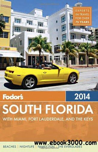 Fodor's South Florida 2014: with Miami, Fort Lauderdale, and the Keys free download