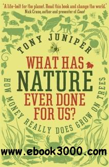 What Has Nature Ever Done for Us: How Money Really Does Grow On Trees free download