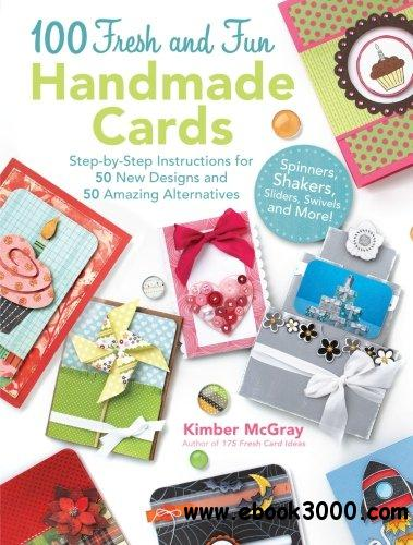 100 Fresh and Fun Handmade Cards free download
