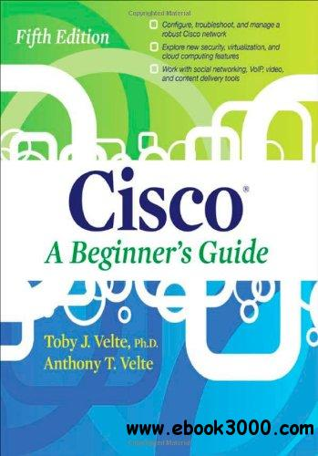 Cisco A Beginner's Guide, Fifth Edition download dree