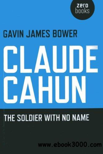 Claude Cahun: The Soldier with No Name free download