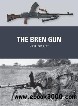 The Bren Gun (Osprey Weapon 28) free download