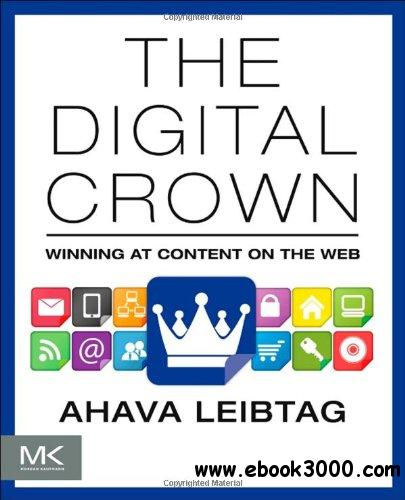 The Digital Crown: Winning at Content on the Web free download