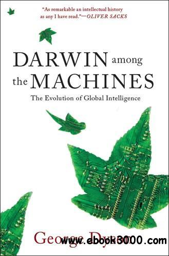 Darwin Among the Machines: The Evolution of Global Intelligence free download