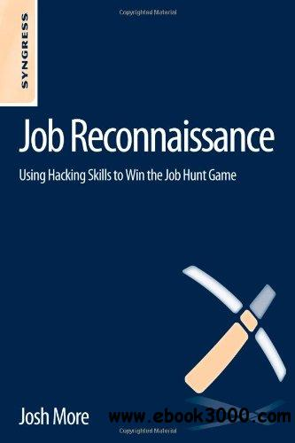 Job Reconnaissance: Using Hacking Skills to Win the Job Hunt Game free download