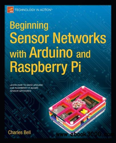 Beginning Sensor Networks with Arduino and Raspberry Pi free download
