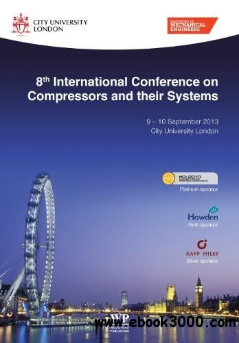 8th International Conference on Compressors and their Systems: 9-10 September 2013, City University London free download