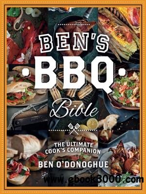 Ben's BBQ Bible: The ultimate cook's companion free download