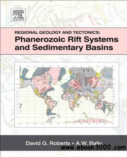 Regional Geology and Tectonics: Phanerozoic Rift Systems and Sedimentary Basins free download