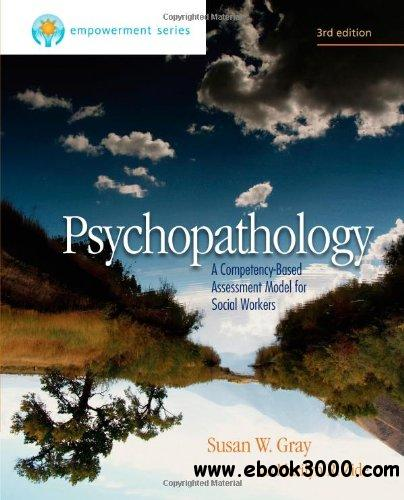 Brooks/Cole Empowerment Series: Psychopathology: A Competency-Based Assessment Model for Social Workers free download