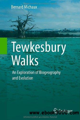 Tewkesbury Walks: An Exploration of Biogeography and Evolution free download