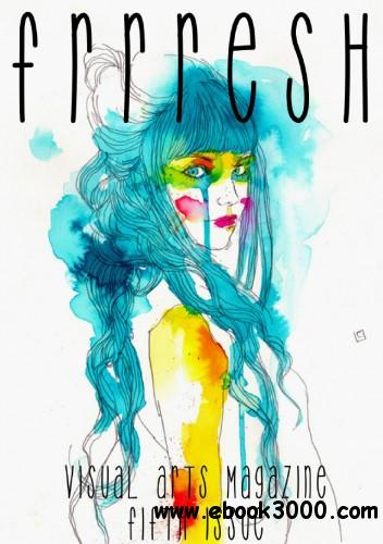 Frrresh Visual Arts - Issue 5 free download